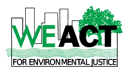 WE ACT for Environmental Justice - Empowering Communities to Power Change
