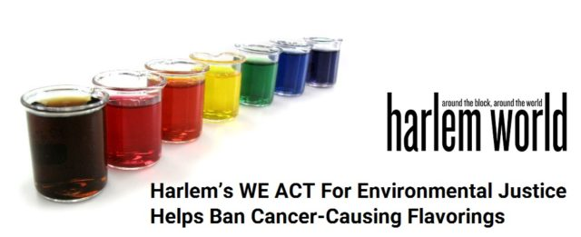 WE ACT\'s Role in FDA Ban of Cancer-Causing Flavorings in Harlem ...