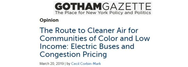 Cecil Corbin-Mark Op-Ed on Electric Buses & Congestion Pricing in Gotham Gazette – March 20, 2019