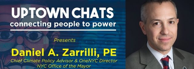 Uptown Chats with Chief Climate Policy Advisor to the NYC Mayor's Office Daniel Zarrilli