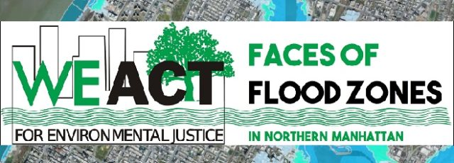 WE ACT's Faces of Flood Zones in Northern Manhattan