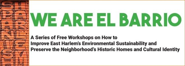 We Are El Barrio Preservation 101 Workshop