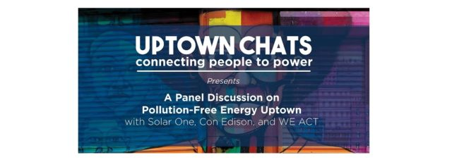 Uptown Chats Panel on Community Power & Energy in Northern Manhattan