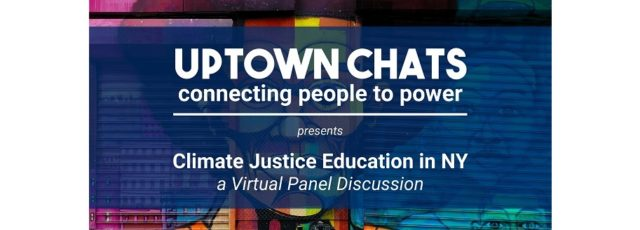 Uptown Chats Virtual Panel on Climate Justice Education in New York