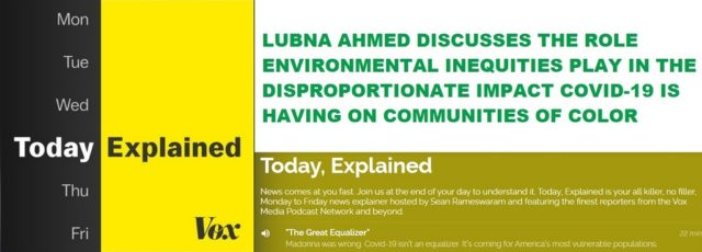 Lubna Ahmed Discusses Role of Environmental Inequities in the Impact of COVID-19 on Communities of Color with Vox – April 7, 2020