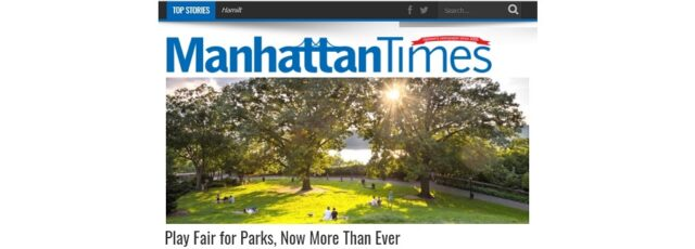 Peggy Shepard & Julie Tighe Call for Parks Funding in Manhattan Times – May 20, 2020